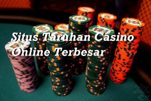 Situs Taruhan Casino Online Terbesar