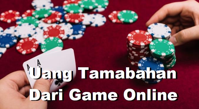 Uang Tamabahan Dari Game Online