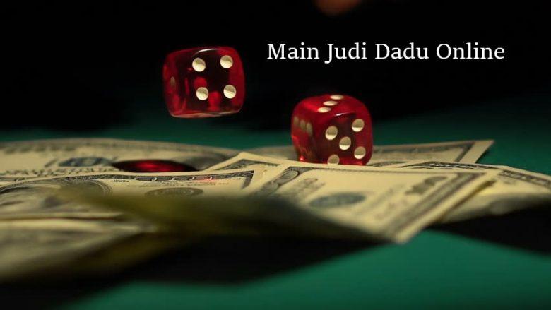 Main Judi Dadu Online
