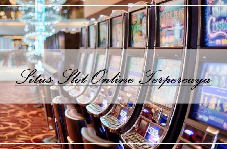 Perhatikan Ciri Dari Situs Slot Online Terpercaya