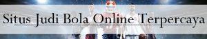 Situs Judi Bola Online Terpercaya