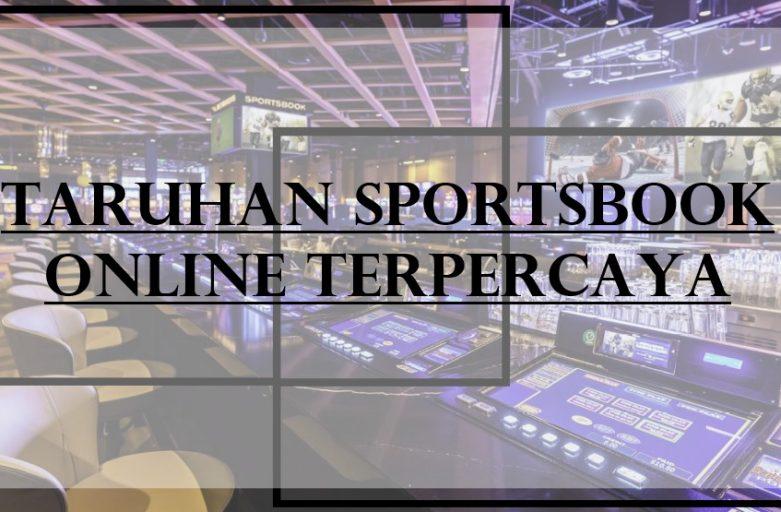 Kenali Jenis Taruhan Sportsbook Online Terpercaya