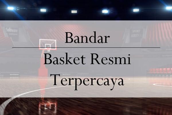 Mudahnya Sistem Dari Sebuah Bandar Basket Resmi Terpercaya
